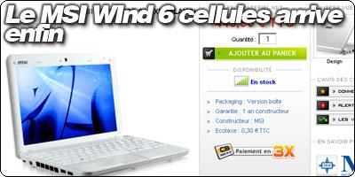 Le MSI Wind 6 cellules arrive enfin en France !