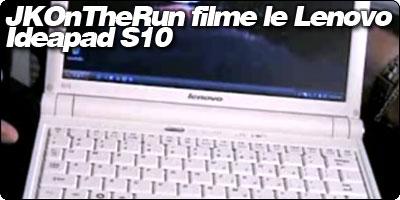 Le Lenovo S10 en vidéo chez JKontherun.com