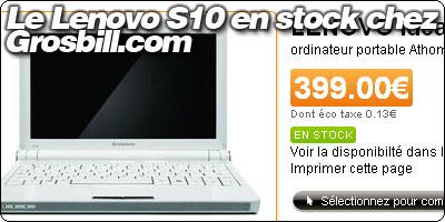 Le Lenovo Ideapad S10 en stock à 399€ chez GrosBill.com
