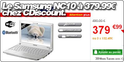 Le Samsung NC10 Blanc à 379.99€ chez CDiscount.