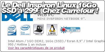 Le Dell Inspiron mini 8 Go SSD Linux à 299 € chez Carrefour Online.