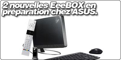 Deux nouvelles EeeBOX en préparation.