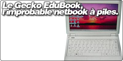 Le Gecko EduBook, l'improbable netbook à piles.