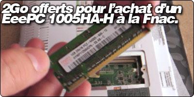 Une barette de 2Go à 1€ avec votre EeePC 1005HA-H à la FNAC.