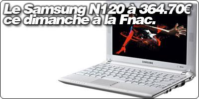 Le Samsung N120 en promo ce dimanche à 364.70€