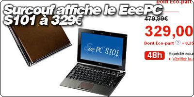 Surcouf propose le EeePC S101 à 329€ !!!