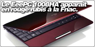 Le EeePC 1008HA en version Rouge Rubis à la Fnac.