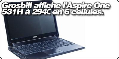 L'Acer Aspire 531H à moins de 300€ chez GrosBill.com.