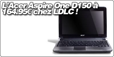 """L'Acer Aspire One D150 10"""" à 164.95€ chez LDLC.com !"""
