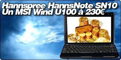 Hannspree HANNSnote SN10 : Un clone du MSI WIND U100 à 220€.
