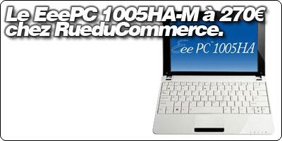 L'Asus EeePC Seashell 1005HA-M à 270€ chez RueDuCommerce.