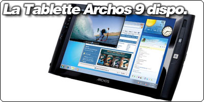 La Tablette Archos 9 disponible en France.