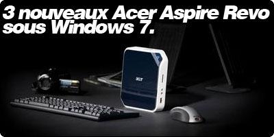 3 nouveaux Acer Aspire Revo sous Windows 7 apparaissent chez Grosbill.
