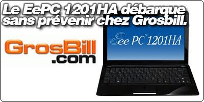 Le EeePC 1201HA débarque sans prévenir chez Grosbill.com à 399€ !