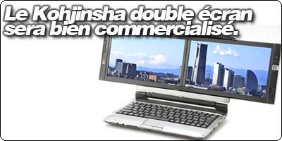 Le Kohjinsha double écran 10.1'' sera finalement commercialisé... Ailleurs.
