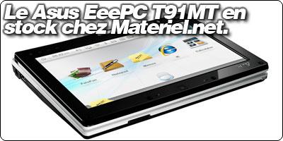 Le Asus EeePC T91MT noir en stock chez Materiel.net à 498.90€