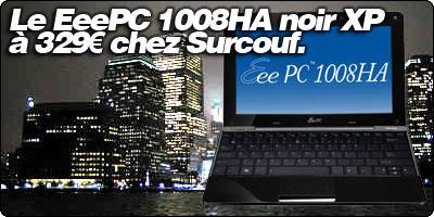 Le EeePC 1008HA noir sous Windows XP à 329€ chez Surcouf.