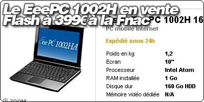 Le EeePC 1002HA en vente Flash à 399€ à la Fnac.