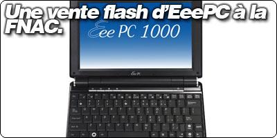Une promo Flash sur les EeePC à la fnac : le EeePC 1000H à 349€