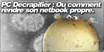 PC Decrapifier : Ou comment rendre son netbook plus propre sous Windows.