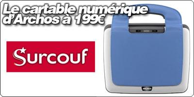 [Soldes] Surcouf propose le cartable numérique d'Archos à 199€.