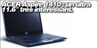 ACER Aspire 1410 : un ultra 11.6 pouces très intéressant.