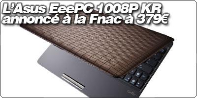 Le Asus EeePc 1008P Karim Rachid annoncé à la Fnac à 379€ !