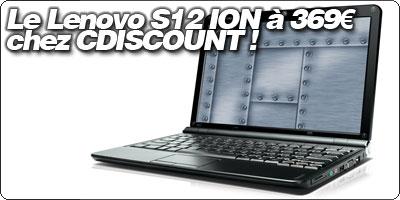 [SOLDES] Le Lenovoi Ideapad S12 sous ION à 369€ sur CDiscount !