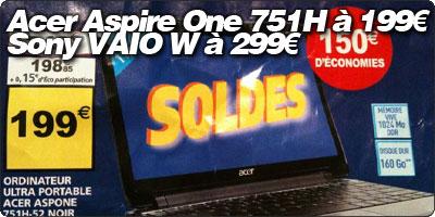 [SOLDES] Acer Aspire One 751H à 199€ et Sony Vaio W à 299€ chez Auchan.