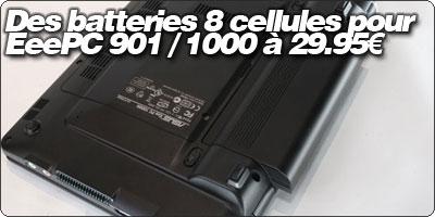 Des batteries 8 cellules pour EeePC 901 / 1000 à 29.95€