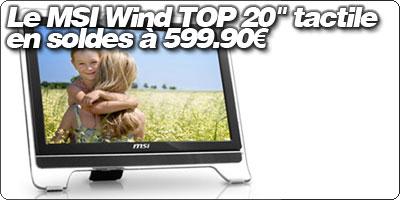 """Le MSI Wind TOP 20"""" AMD en soldes à 599.90€ chez Top Achat."""