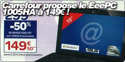 Carrefour propose le EeePC 1005HA à 149.50€ !