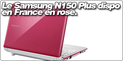 Le Samsung N150 Plus ''Corby'' rose disponible en France à 299€ -50€.