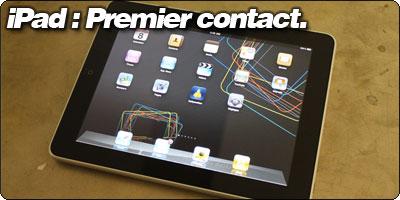 Apple iPad : Premier contact.