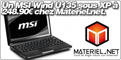 Un netbook MSI Wind U135 sous Windows XP à 248.90€ chez Materiel.net