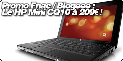 Promo Fnac / Blogeee : Le HP Mini CQ10 à 209€ !