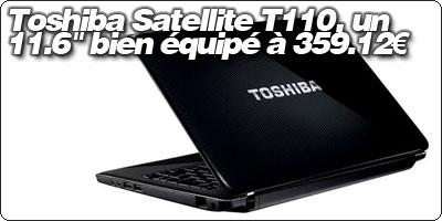 Toshiba Satellite T110, un 11.6'' bien équipé en promo à 359.12€ à la FNAC.