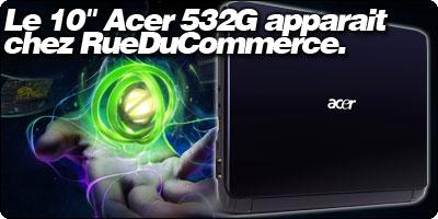 Le Acer 532G équipé du ION Next Gen + Optimus apparait chez RueDuCommerce.