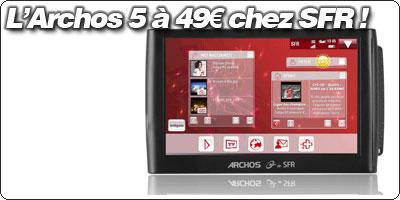 L'Archos 5 à 49€ sans abonnement chez SFR !