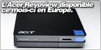 L'Acer Revoview disponible ce mois-ci en Europe.