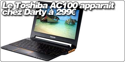 Le Toshiba AC100 apparait chez Darty à 299€