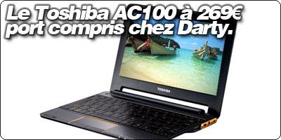 Le Toshiba AC100 à 269€ port compris chez Darty.