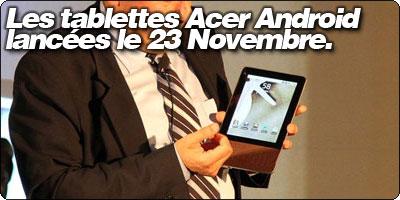 Les tablettes Acer Android lancées le 23 Novembre : De 299 à 699$.