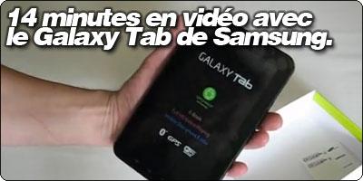 14 minutes en vidéo avec le Galaxy Tab de Samsung.