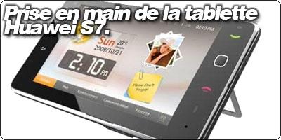 Prise en main de la tablette Huawei S7.