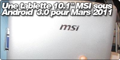 Une tablette 10.1 pouces MSI sous Android  3.0 pour Mars 2011