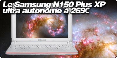 Le Samsung N150 Plus XP ultra autonome à 269€