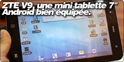 ZTE V9, une mini tablette 7 pouces Android bien équipée.