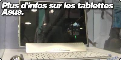 Plus d'infos sur les tablettes Asus.