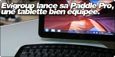Evigroup lance sa Paddle Pro, une tablette Windows bien équipée.